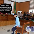 Divonis Hukuman Mati, Aman Abdurrahman Menolak Banding??